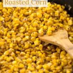 Corn in cast iron skillet with text overlay