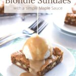 Pouring maple sauce on a blondie with text overlay