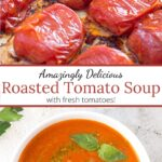 Roasted tomatoes on sheet pan, and basil pesto swirled into roasted tomato soup with graphic overlay.