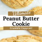 Crumble Copycat Peanut Butter Cookie with graphic overlay.